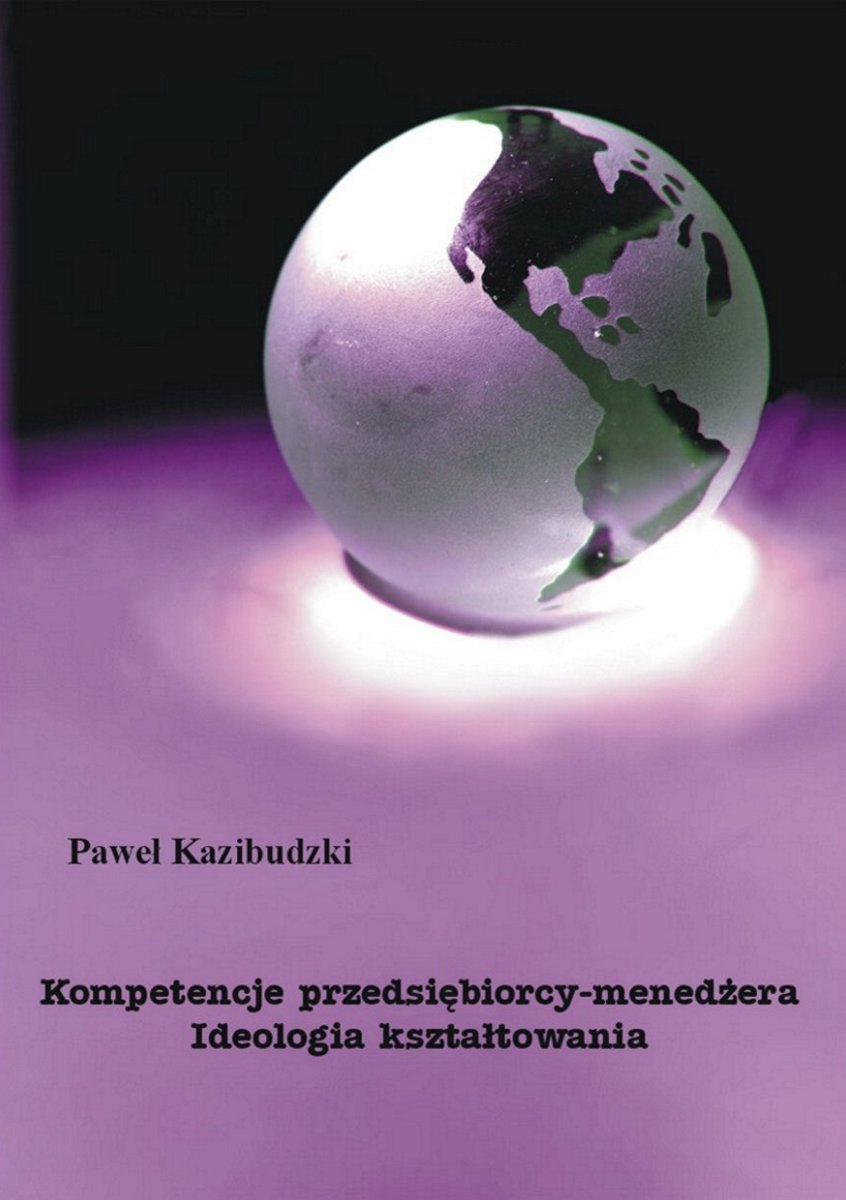 Kompetencje przedsiębiorcy-menedżera. Ideologia kształtowania - Ebook (Książka PDF) do pobrania w formacie PDF