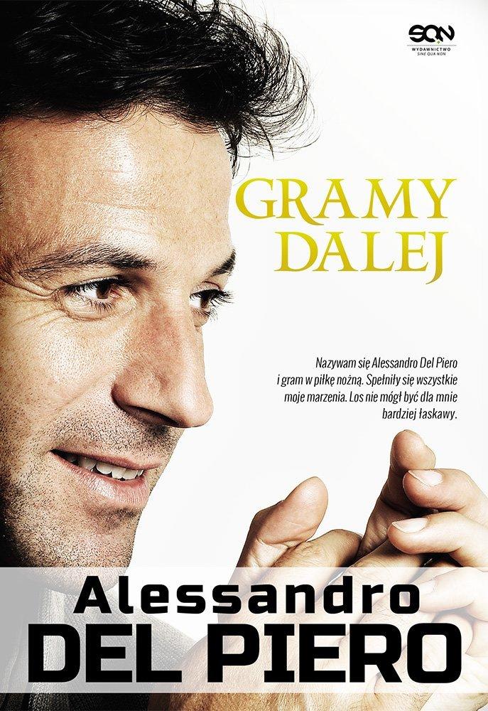 Alessandro Del Piero. Gramy dalej - Ebook (Książka EPUB) do pobrania w formacie EPUB