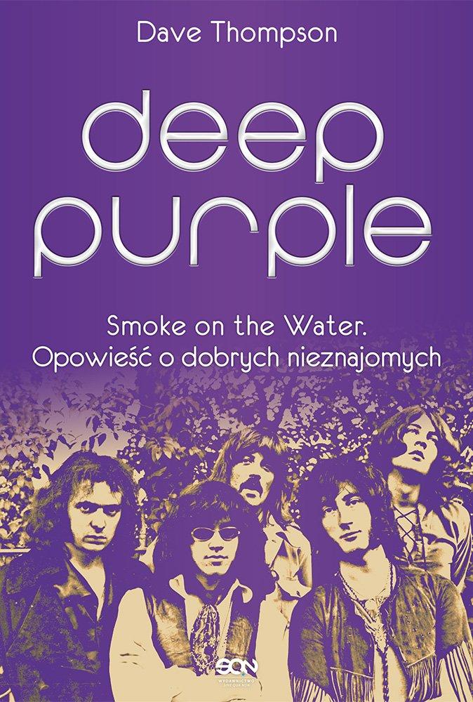 Deep Purple. Smoke on the Water. Opowieść o dobrych nieznajomych - Ebook (Książka EPUB) do pobrania w formacie EPUB