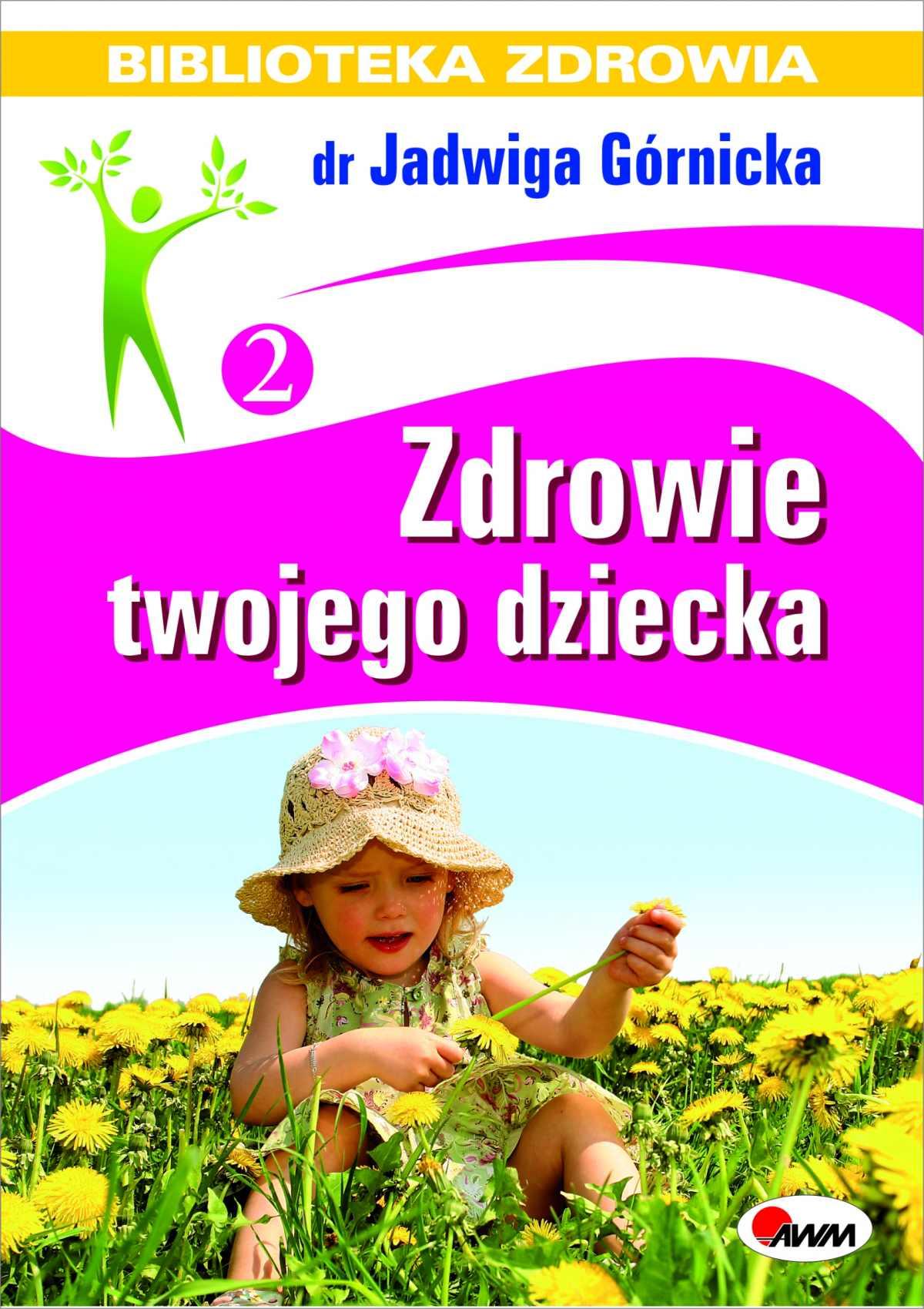 Zdrowie twojego dziecka - Ebook (Książka PDF) do pobrania w formacie PDF