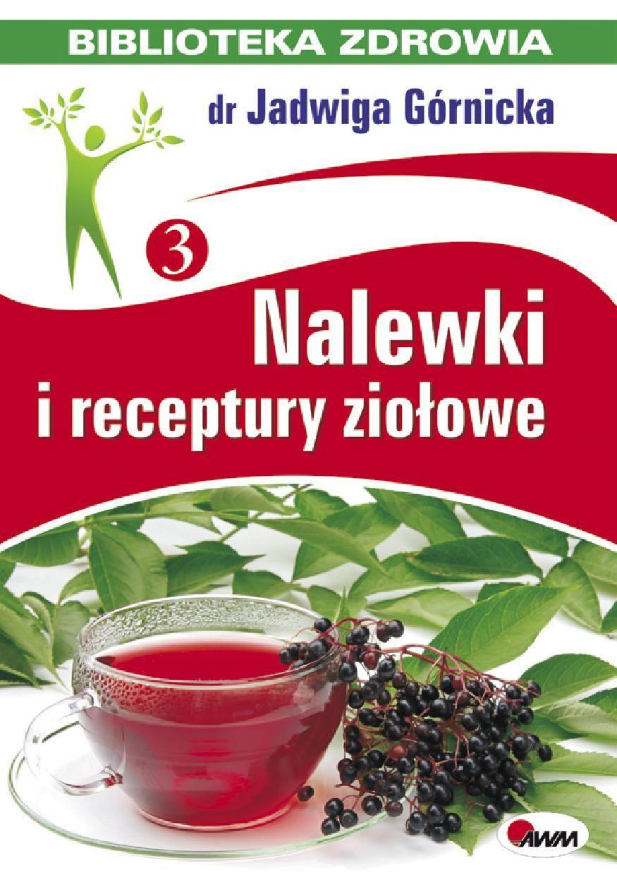 Nalewki i receptury ziołowe - Ebook (Książka PDF) do pobrania w formacie PDF
