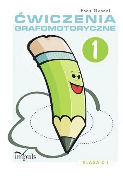 Ćwiczenia grafomotoryczne. Klasa 0-I. Zeszyt 1 - Ebook (Książka EPUB) do pobrania w formacie EPUB