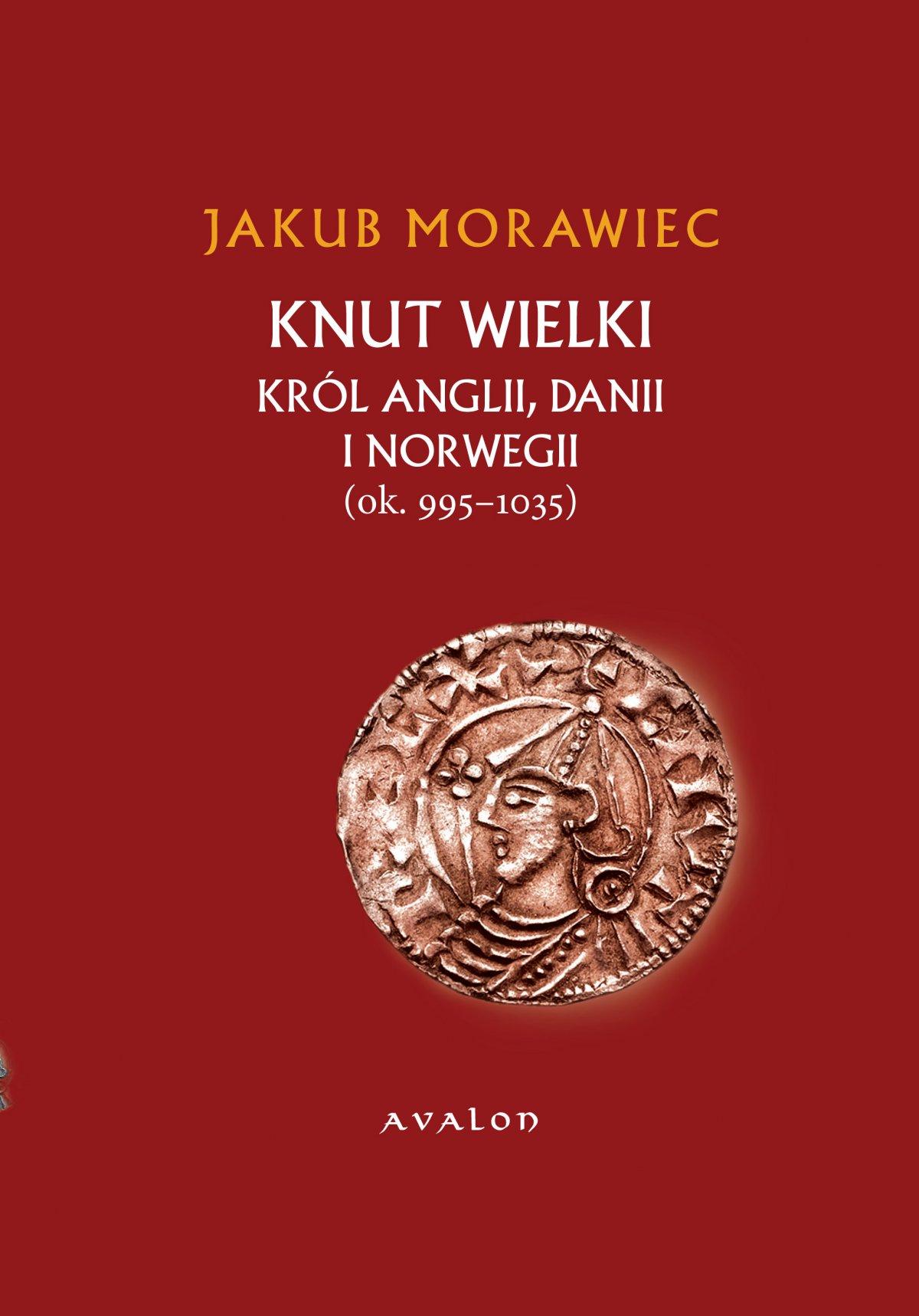 Knut Wielki. Król Anglii, Danii i Norwegii (ok. 995-1035) - Ebook (Książka PDF) do pobrania w formacie PDF