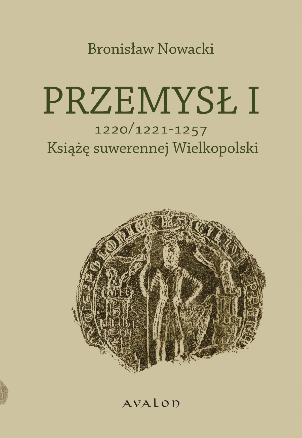 Przemysł I. Książę suwerennej Wielkopolski 1220/1221 - 1257 - Ebook (Książka PDF) do pobrania w formacie PDF