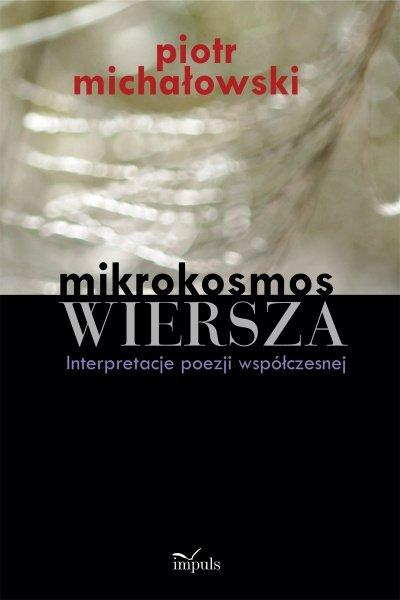 Mikrokosmos wiersza - Piotr Michałowski