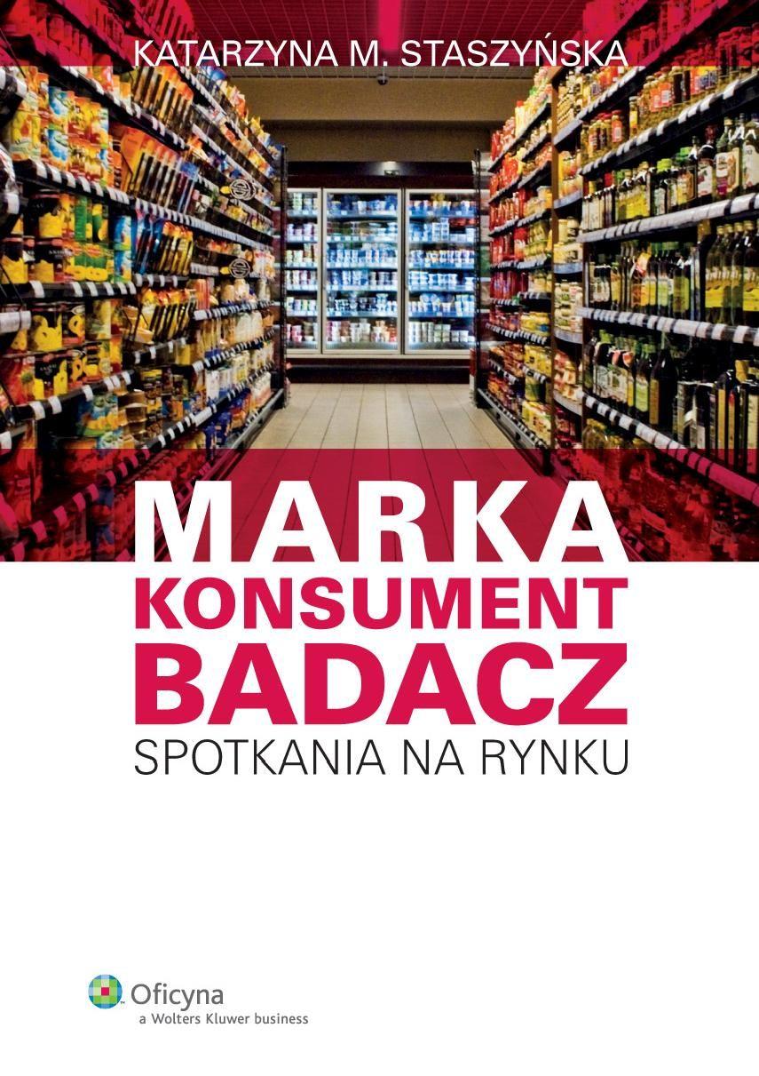 Marka, Konsument, Badacz. Spotkania na rynku - Ebook (Książka PDF) do pobrania w formacie PDF