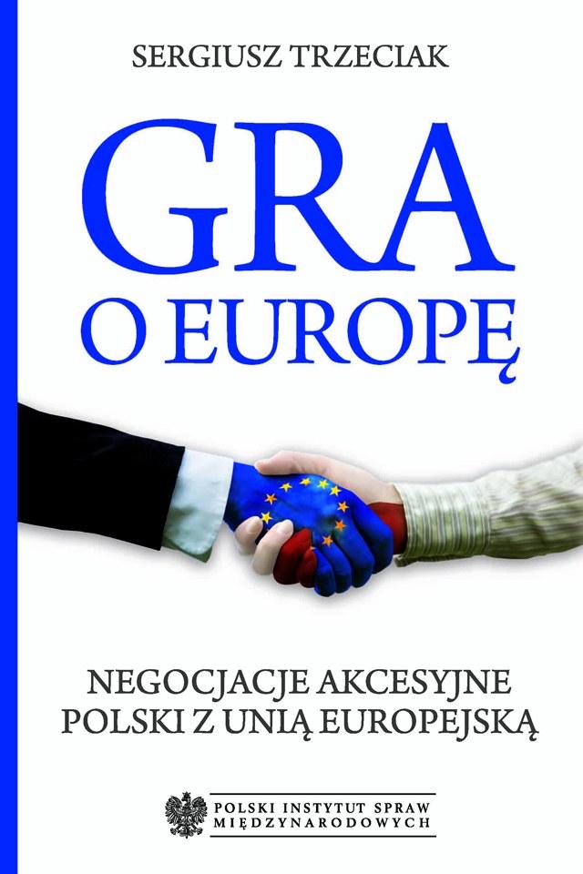 Gra o Europę. Negocjacje akcesyjne Polski z Unią Europejską - Ebook (Książka na Kindle) do pobrania w formacie MOBI