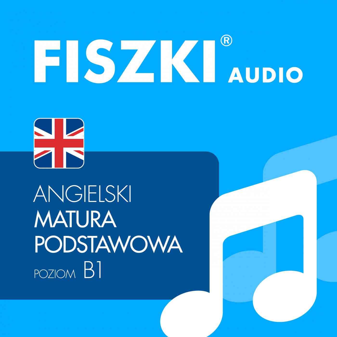 FISZKI audio - j. angielski - Matura podstawowa - Audiobook (Książka audio MP3) do pobrania w całości w archiwum ZIP