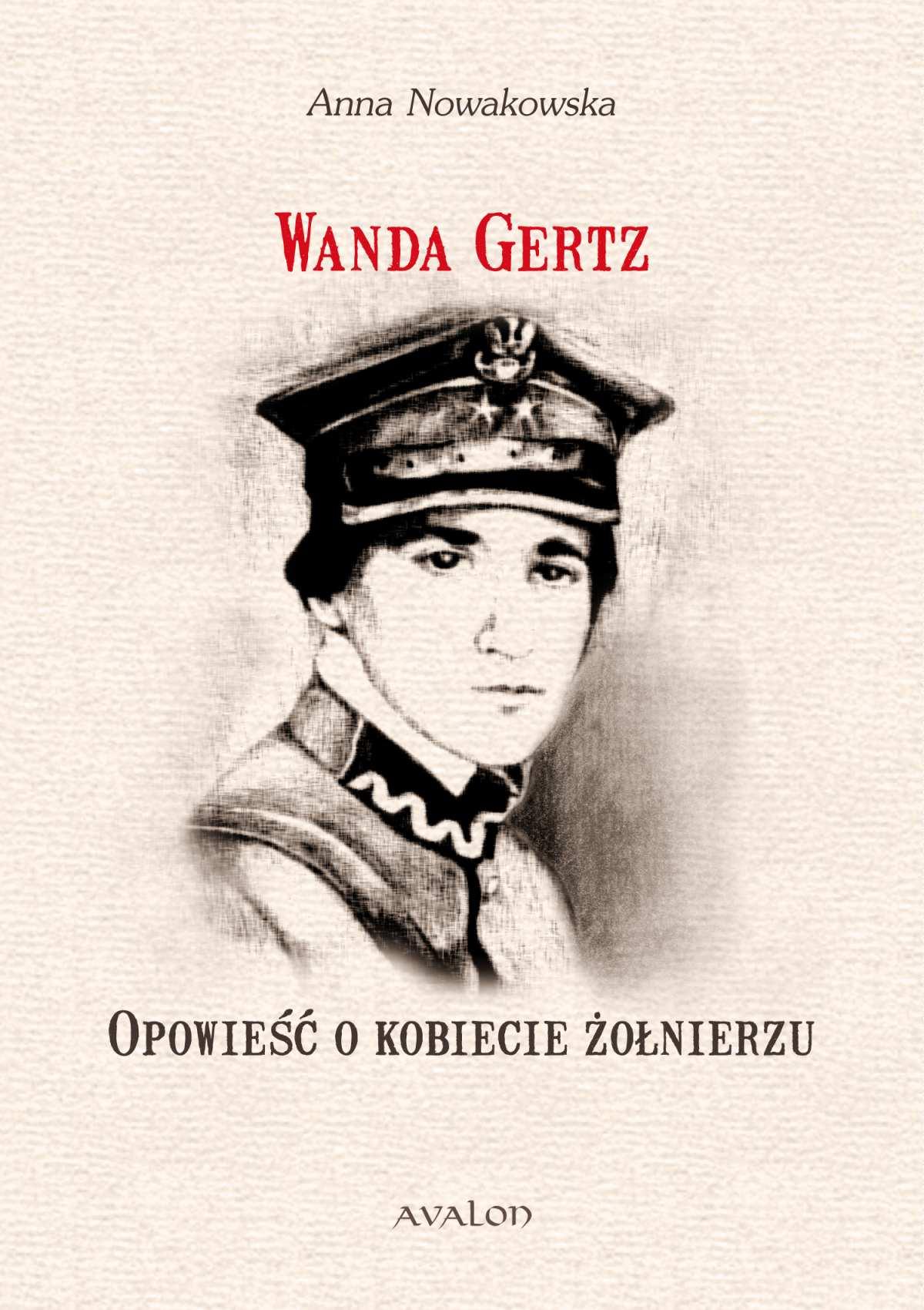 Wanda Gertz. Opowieść o kobiecie żołnierzu - Ebook (Książka PDF) do pobrania w formacie PDF