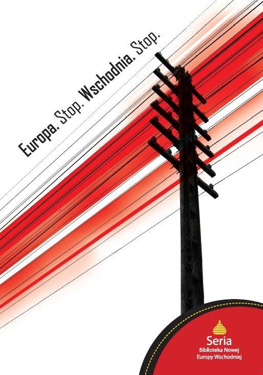 Europa. Stop. Wschodnia. Stop - Ebook (Książka na Kindle) do pobrania w formacie MOBI