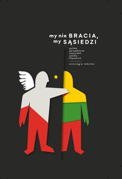 My nie bracia, my sąsiedzi. Polska perspektywa stosunków polsko - litewskich. Antologia tekstów - Ebook (Książka na Kindle) do pobrania w formacie MOBI