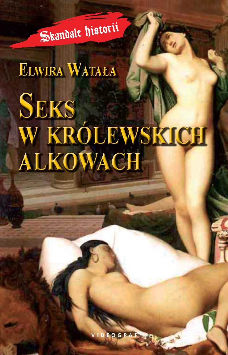 Seks w królewskich alkowach - Ebook (Książka EPUB) do pobrania w formacie EPUB