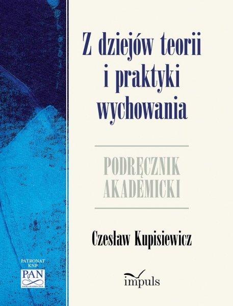 Z dziejów teorii i praktyki wychowania - Ebook (Książka EPUB) do pobrania w formacie EPUB