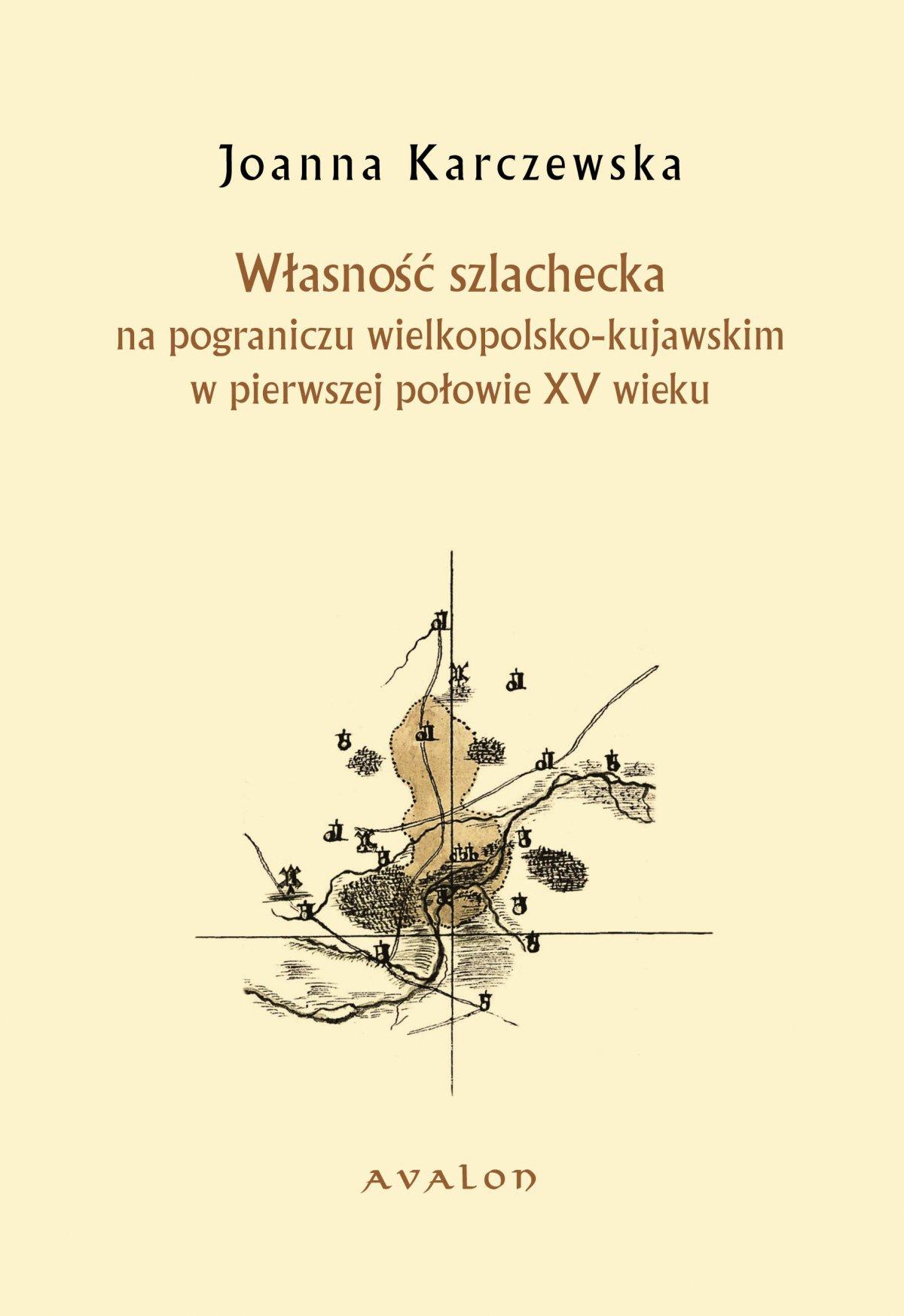 Własność szlachecka na pograniczu wielkopolsko-kujawskim w pierwszej połowie XV wieku - Ebook (Książka PDF) do pobrania w formacie PDF