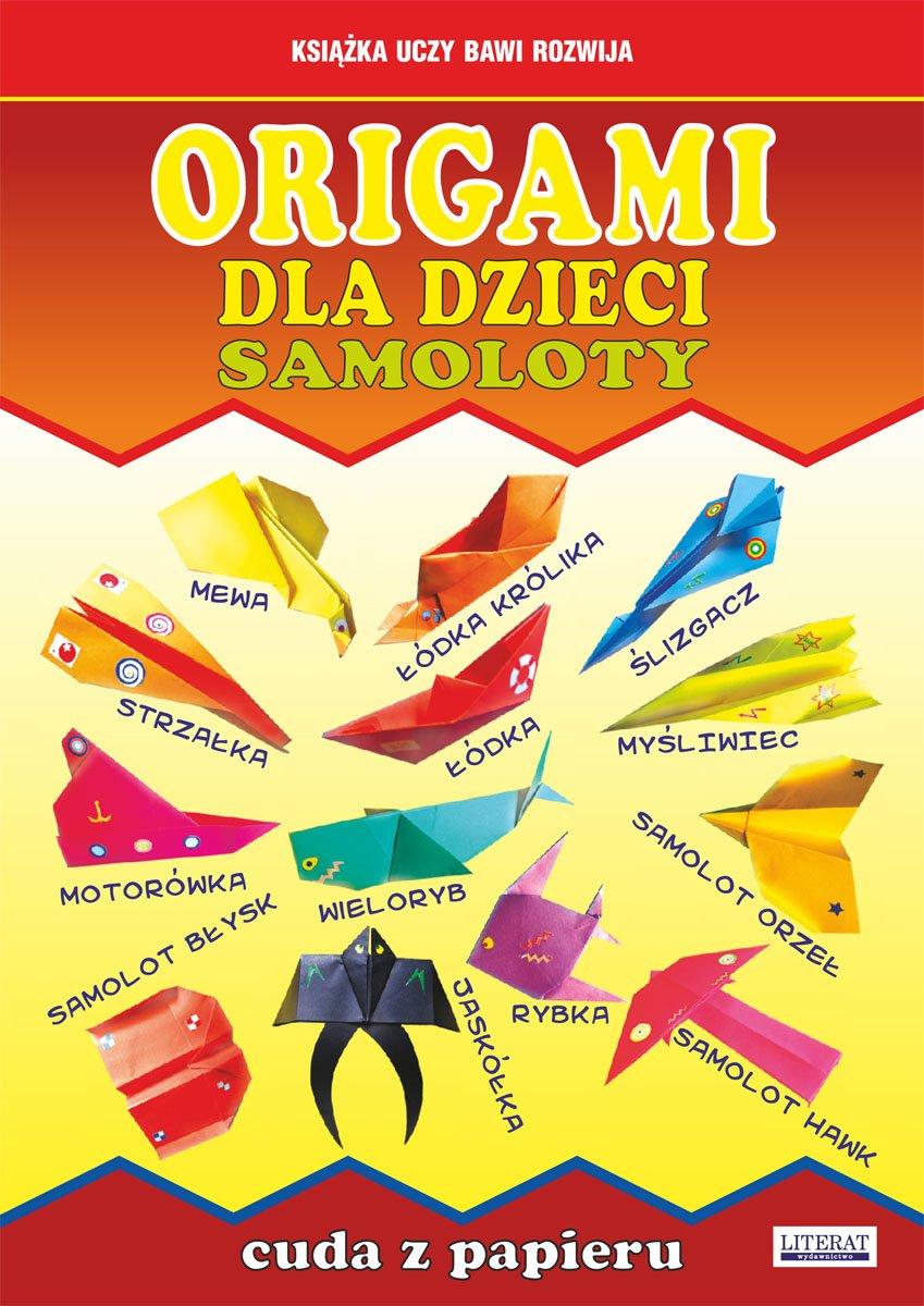Origami dla dzieci. Samoloty. Cuda z papieru - Ebook (Książka PDF) do pobrania w formacie PDF