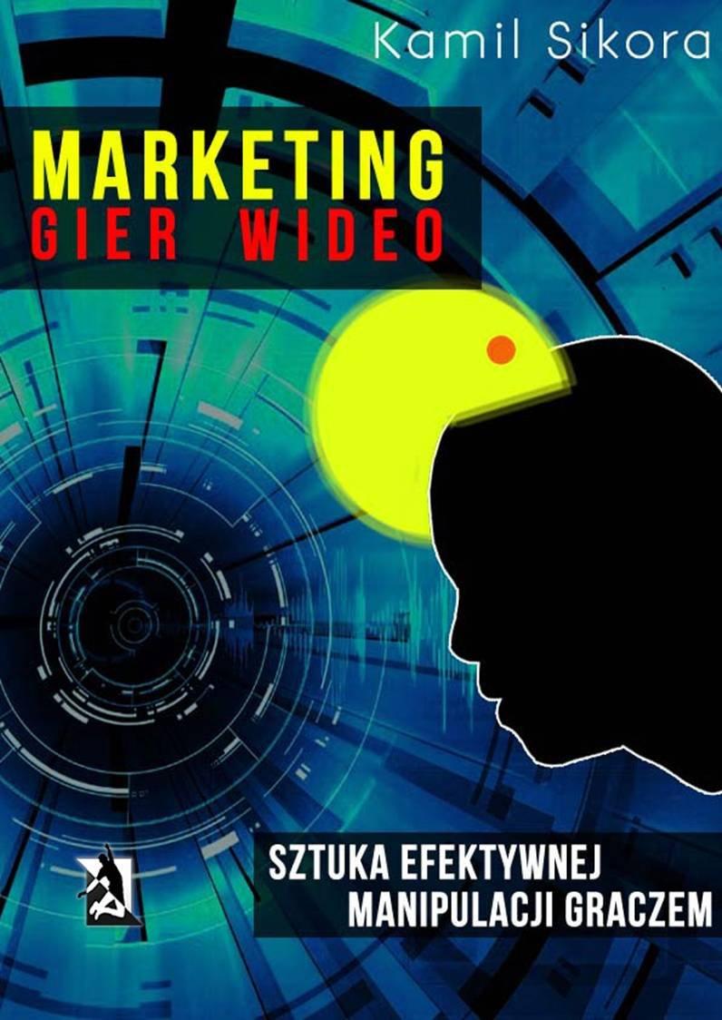 Marketing gier wideo - Ebook (Książka na Kindle) do pobrania w formacie MOBI