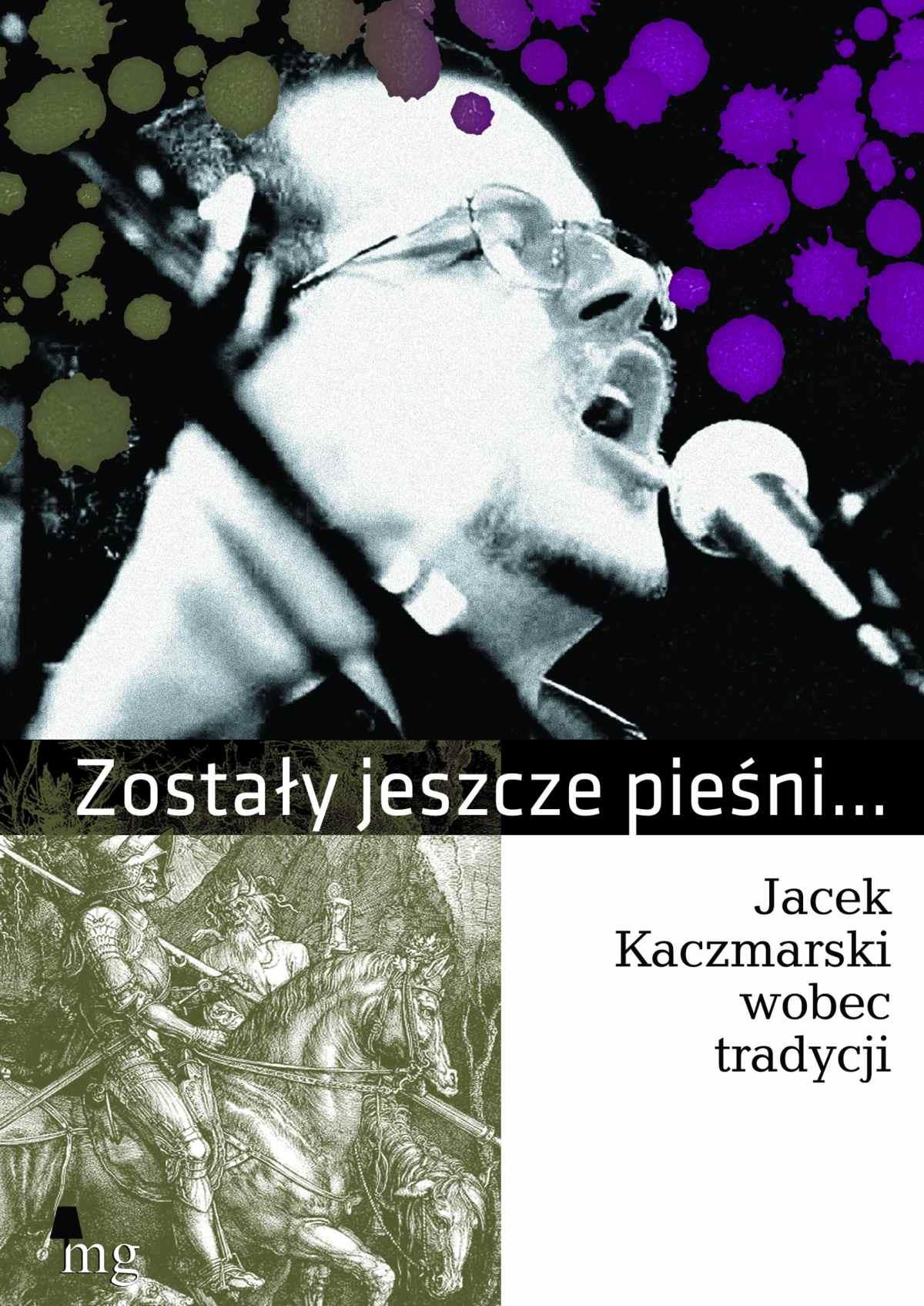 Zostały jeszcze pieśni. Jacek Kaczmarski wobec tradycji - Ebook (Książka EPUB) do pobrania w formacie EPUB