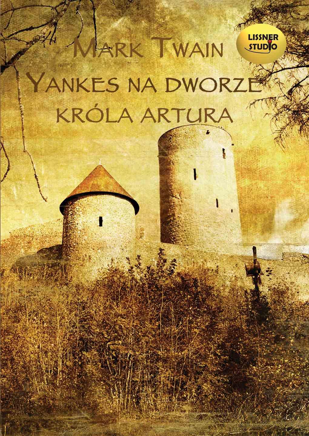 Yankes na dworze króla Artura - Audiobook (Książka audio MP3) do pobrania w całości w archiwum ZIP