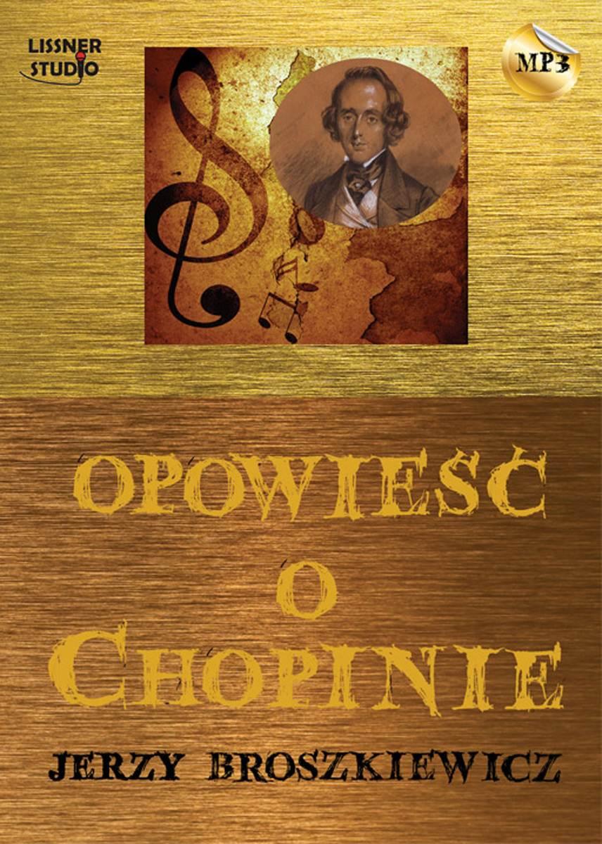 Opowieść o Chopinie - Audiobook (Książka audio MP3) do pobrania w całości w archiwum ZIP