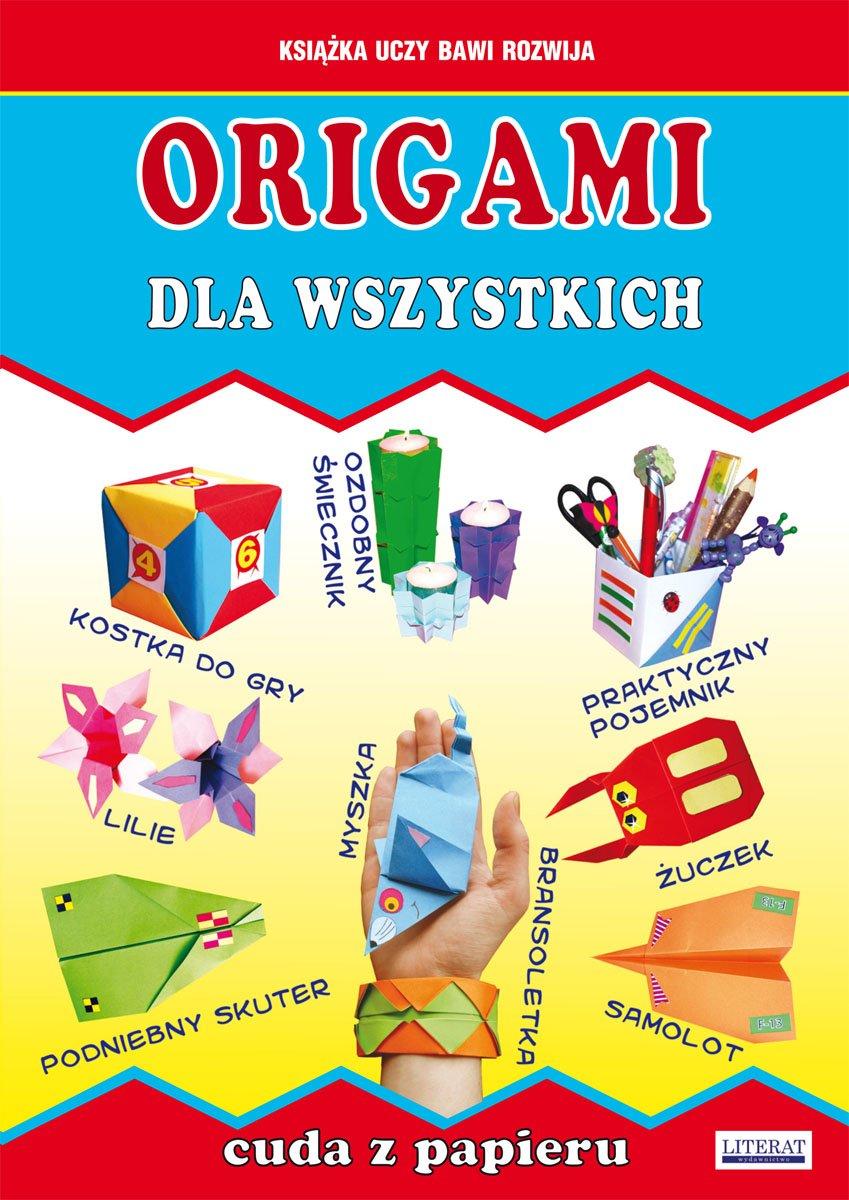 Origami dla wszystkich. Cuda z papieru - Ebook (Książka PDF) do pobrania w formacie PDF