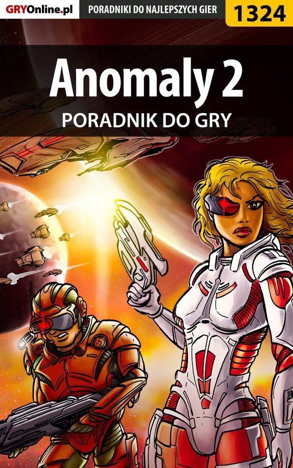 Anomaly 2 - poradnik do gry - Ebook (Książka PDF) do pobrania w formacie PDF