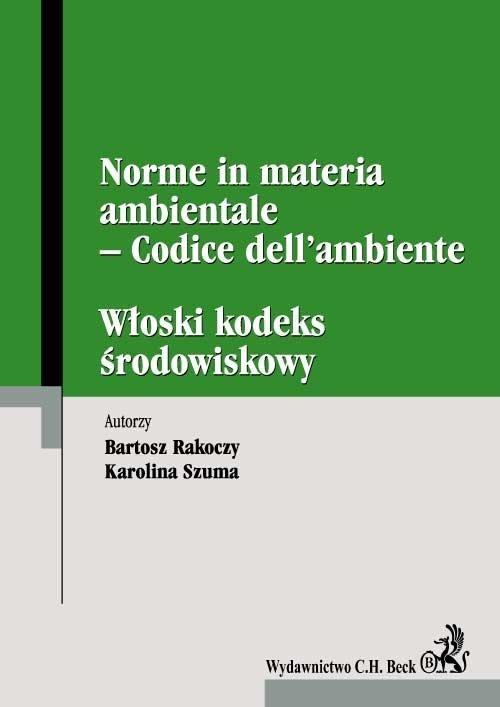 Włoski kodeks środowiskowy. Norme in materia ambientale – Codice dell'ambiente - Ebook (Książka PDF) do pobrania w formacie PDF