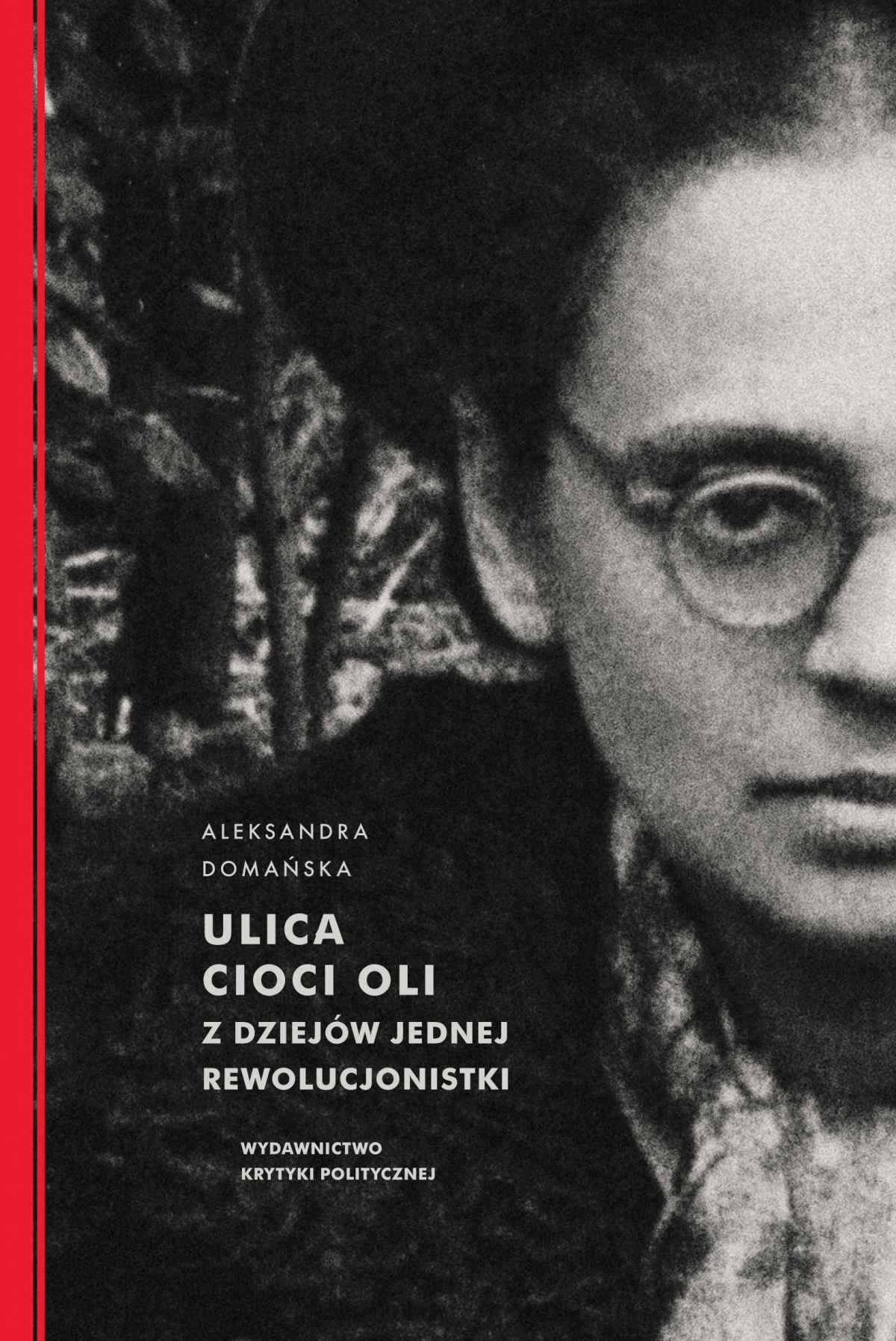 Ulica cioci Oli. Z dziejów jednej rewolucjonistki - Ebook (Książka EPUB) do pobrania w formacie EPUB