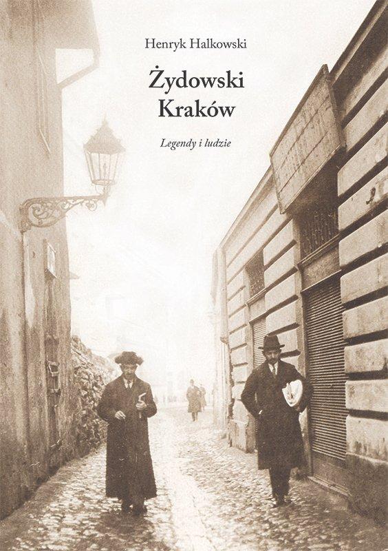 Żydowski Kraków. Legendy i ludzie - Ebook (Książka na Kindle) do pobrania w formacie MOBI