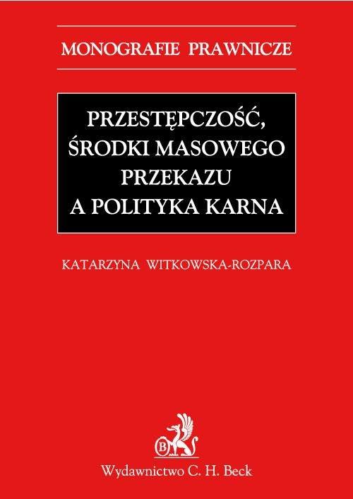 Przestępczość, środki masowego przekazu a polityka karna - Ebook (Książka PDF) do pobrania w formacie PDF