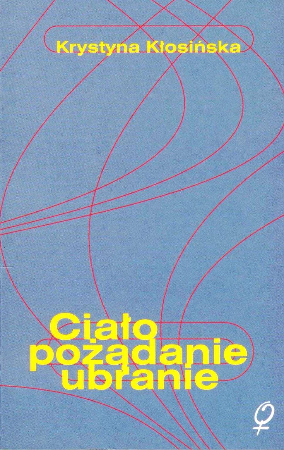 Ciało, pożądanie, ubranie. O wczesnych powieściach Gabrieli Zapolskiej - Ebook (Książka EPUB) do pobrania w formacie EPUB