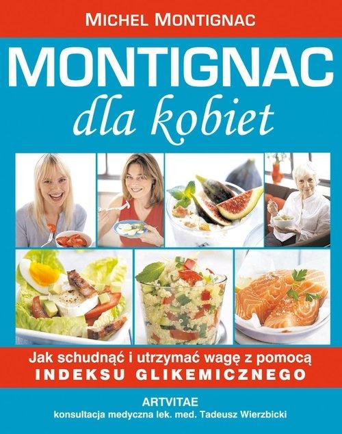 Montignac dla kobiet - jak schudnąć i utrzymać wagę z pomocą indeksu glikemicznego - Ebook (Książka EPUB) do pobrania w formacie EPUB