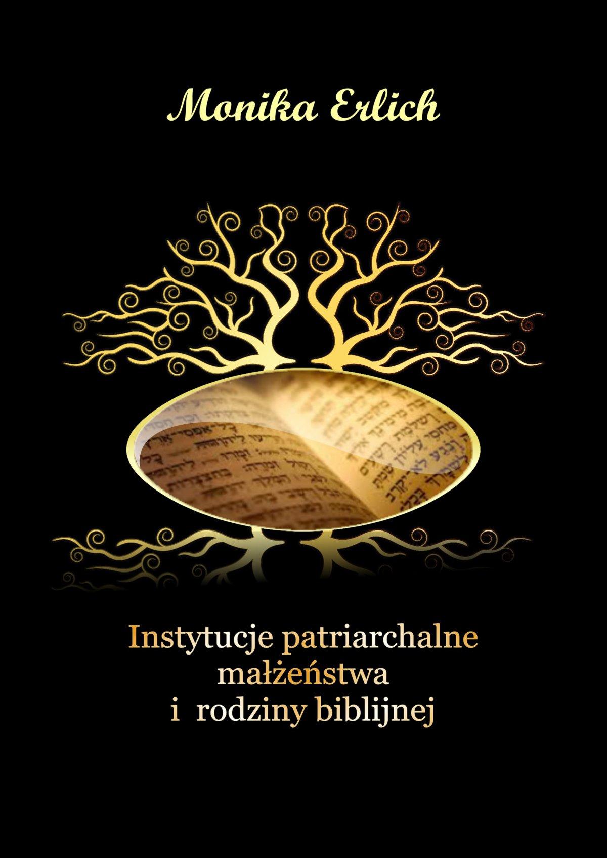 Instytucje patriarchalne małżeństwa i rodziny biblijnej - Ebook (Książka EPUB) do pobrania w formacie EPUB