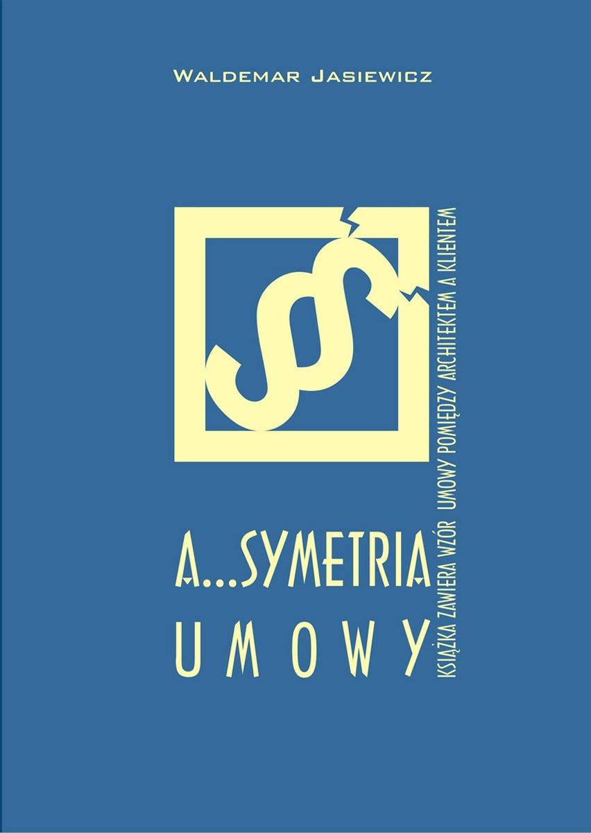 A...Symetria umowy - Ebook (Książka na Kindle) do pobrania w formacie MOBI