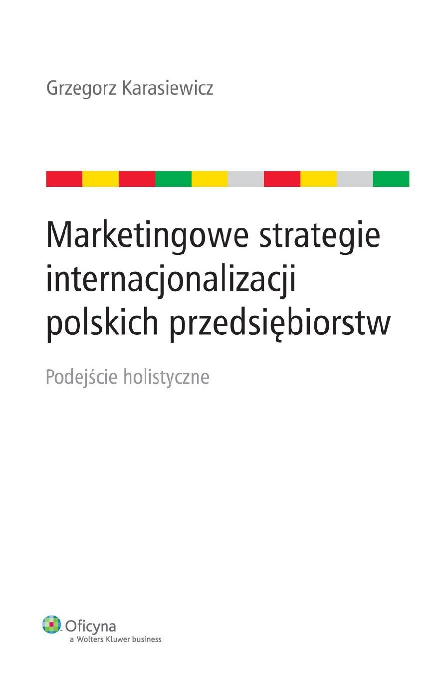 Marketingowe strategie internacjonalizacji polskich przedsiębiorstw. Podejście holistyczne - Ebook (Książka PDF) do pobrania w formacie PDF