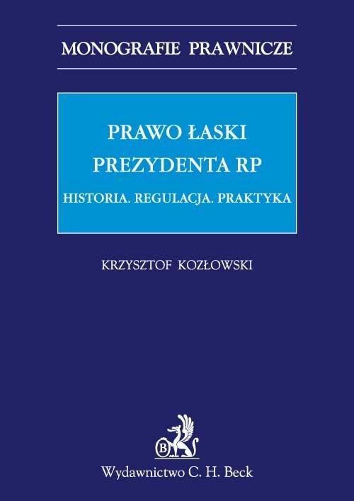 Prawo łaski Prezydenta RP - Ebook (Książka PDF) do pobrania w formacie PDF