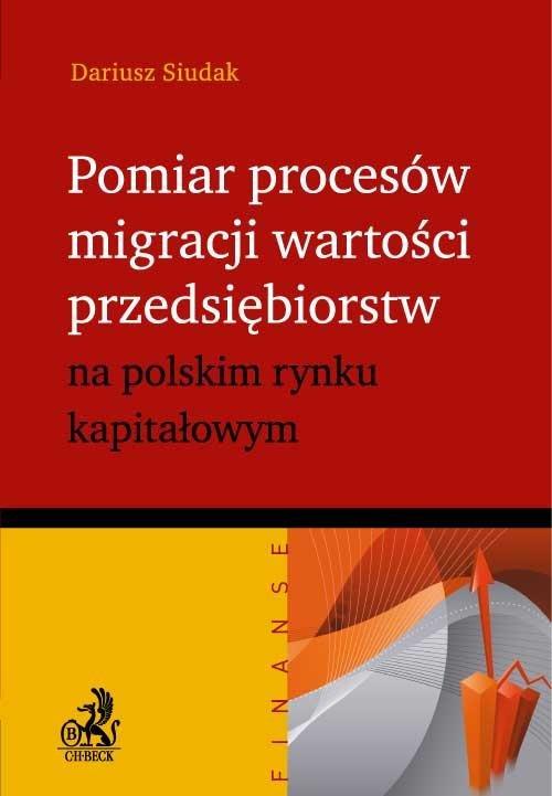Pomiar procesów migracji wartości przedsiębiorstw na polskim rynku kapitałowym - Ebook (Książka PDF) do pobrania w formacie PDF