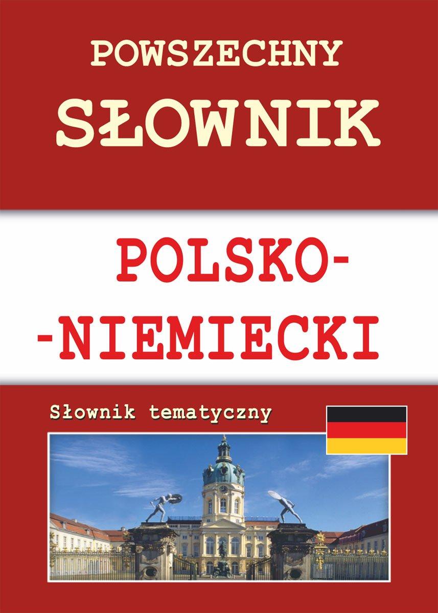 Powszechny słownik polsko-niemiecki. Słownik tematyczny - Ebook (Książka PDF) do pobrania w formacie PDF