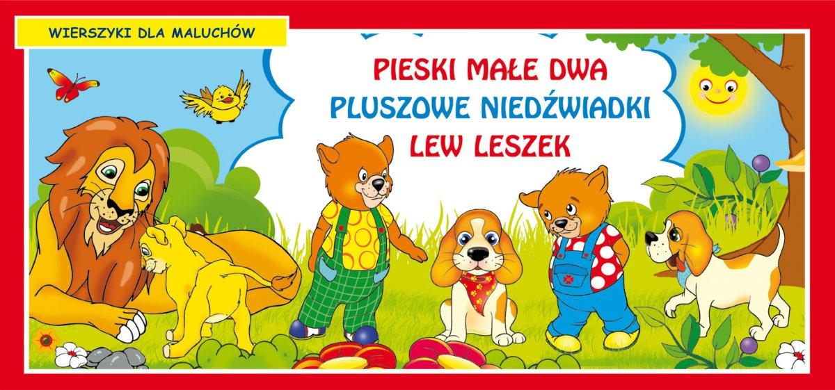 Pieski małe dwa. Pluszowe niedźwiadki. Lew Leszek. Wierszyki dla maluchów - Ebook (Książka PDF) do pobrania w formacie PDF