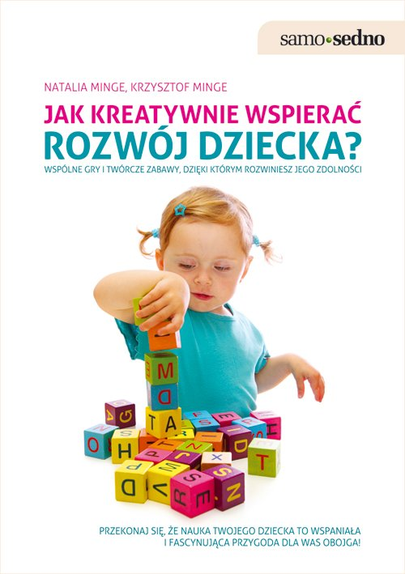 Samo Sedno - Jak kreatywnie wspierać rozwój dziecka? - Ebook (Książka EPUB) do pobrania w formacie EPUB
