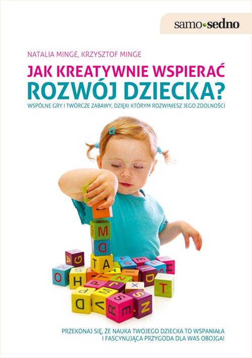 Samo Sedno - Jak kreatywnie wspierać rozwój dziecka? - Ebook (Książka na Kindle) do pobrania w formacie MOBI