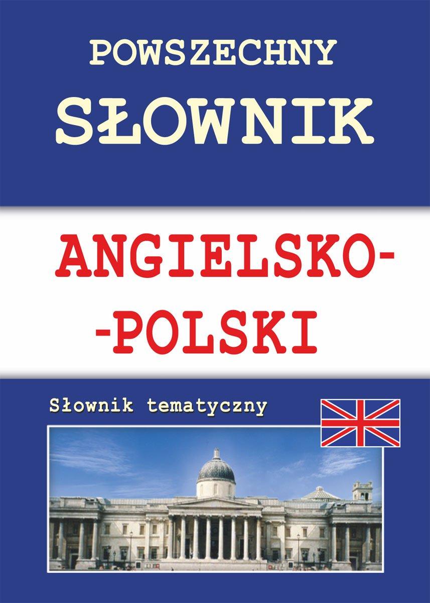 Powszechny słownik angielsko-polski. Słownik tematyczny - Ebook (Książka PDF) do pobrania w formacie PDF