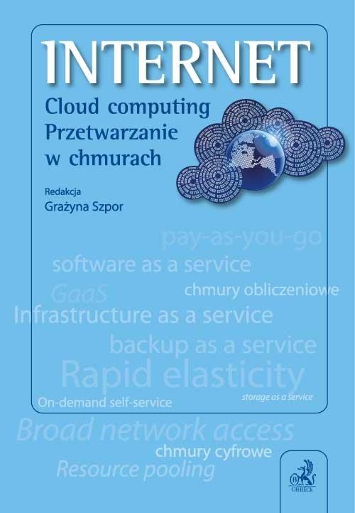 Internet. Cloud computing. Przetwarzanie w chmurach - Ebook (Książka PDF) do pobrania w formacie PDF