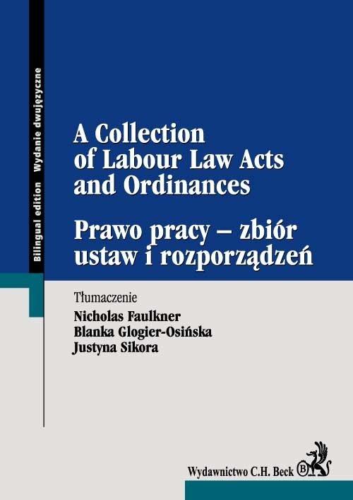 Prawo pracy – zbiór ustaw i rozporządzeń A Collection of Labour Law Acts and Ordinances - Ebook (Książka PDF) do pobrania w formacie PDF