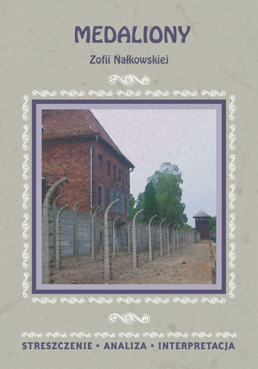 Medaliony Zofii Nałkowskiej. Streszczenie, analiza, interpretacja - Ebook (Książka PDF) do pobrania w formacie PDF