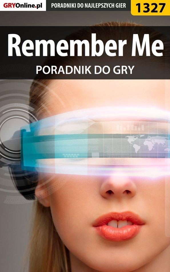 Remember Me - poradnik do gry - Ebook (Książka PDF) do pobrania w formacie PDF