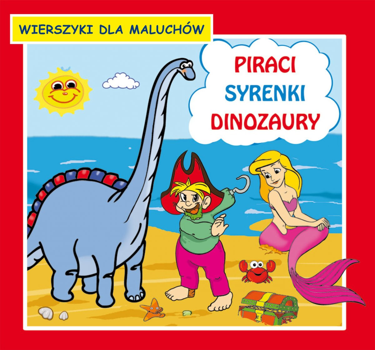 Piraci. Syrenki. Dinozaury. Wierszyki dla maluchów - Ebook (Książka PDF) do pobrania w formacie PDF