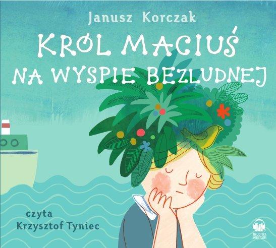 Król Maciuś na wyspie bezludnej - Audiobook (Książka audio MP3) do pobrania w całości w archiwum ZIP