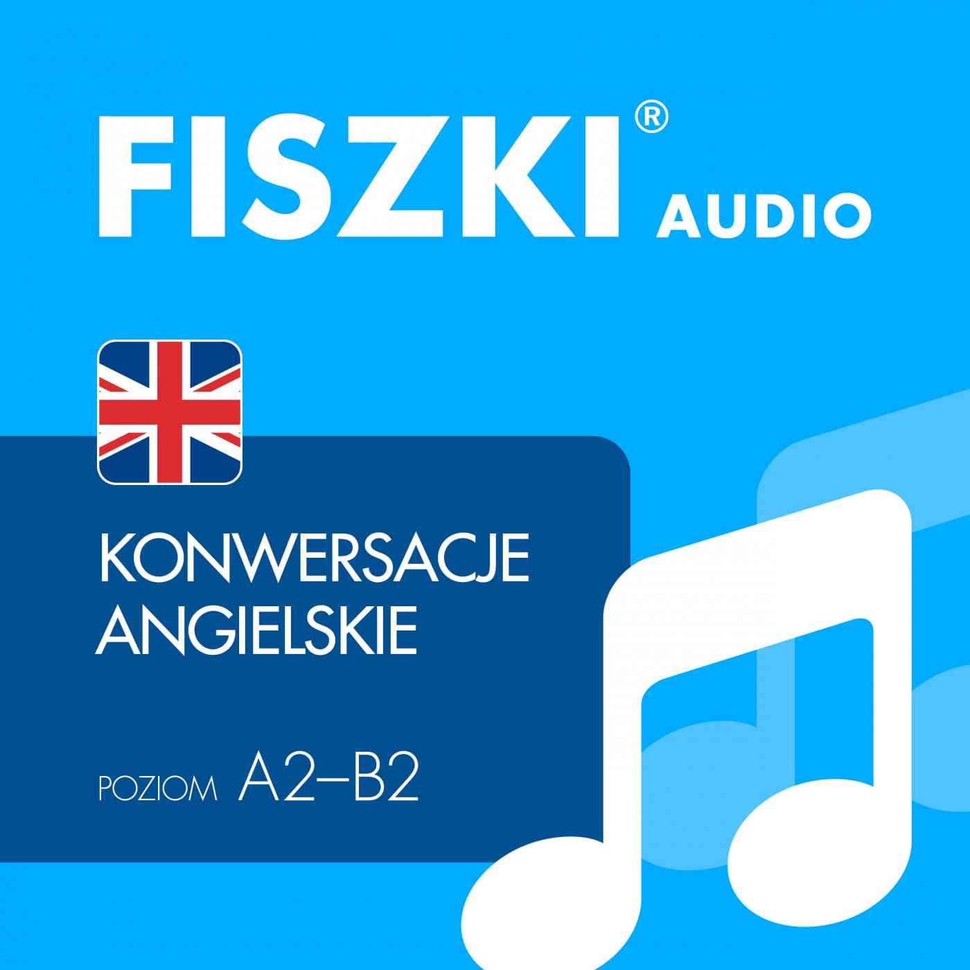 FISZKI audio - j. angielski - Konwersacje - Audiobook (Książka audio MP3) do pobrania w całości w archiwum ZIP