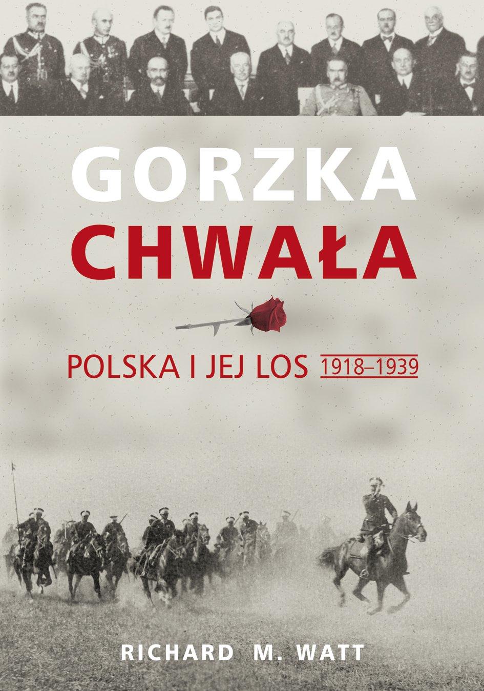 Gorzka chwała. Polska i jej los 1918-1939 - Ebook (Książka EPUB) do pobrania w formacie EPUB