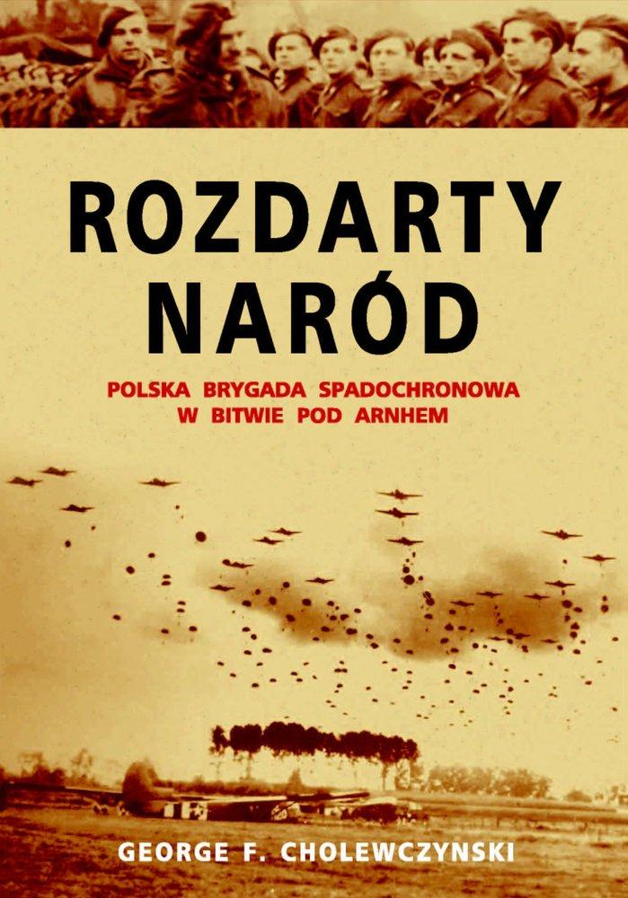 Rozdarty Naród. Polska brygada spadochronowa w bitwie pod Arnhem - Ebook (Książka EPUB) do pobrania w formacie EPUB